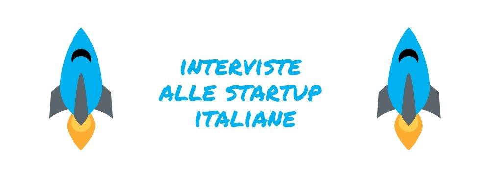 INTERVISTA ALLE STARTUP ITALIANE