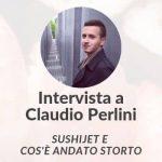 Claudio Perlini ci racconta Sushijet, cos'è andato storto e cos'ha imparato