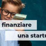 Come finanziare una startup: 6 metodi a confronto, pro e contro e suggerimenti