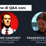 Sessione di Q&A con Davide Conforti e Francesco Carante, co-fondatori di OfCourseMe