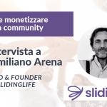 Come monetizzare una community e supportare le persone dopo il divorzio. Intervista a Massimiliano Arena, CEO di Slidinglife