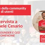 Gestione della community e fundraising: intervista a Michele Cesario, CEO di Comehome