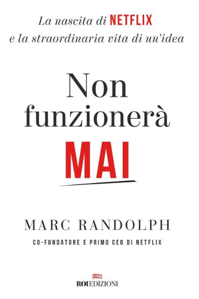 Non funzionerà mai Marc Randolph (libro per startup)
