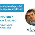 Wallabies trova i nuovi campioni del calcio grazie all'intelligenza artificiale – Intervita al cofondatore Marco Englaro