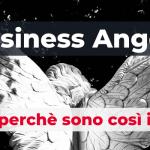 Business angel: chi sono e perché sono così importanti