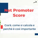 Net Promoter Score: cos'è, come si calcola e perché è così importante