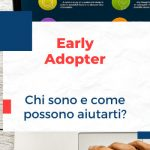 Early Adopter: chi sono? come possono aiutarti?
