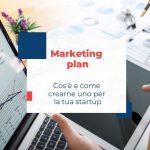 Marketing plan: definizione, struttura ed esempi pratici