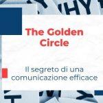 The Golden Circle: il segreto di una comunicazione efficace