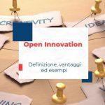 Open Innovation: definizione, vantaggi ed esempi