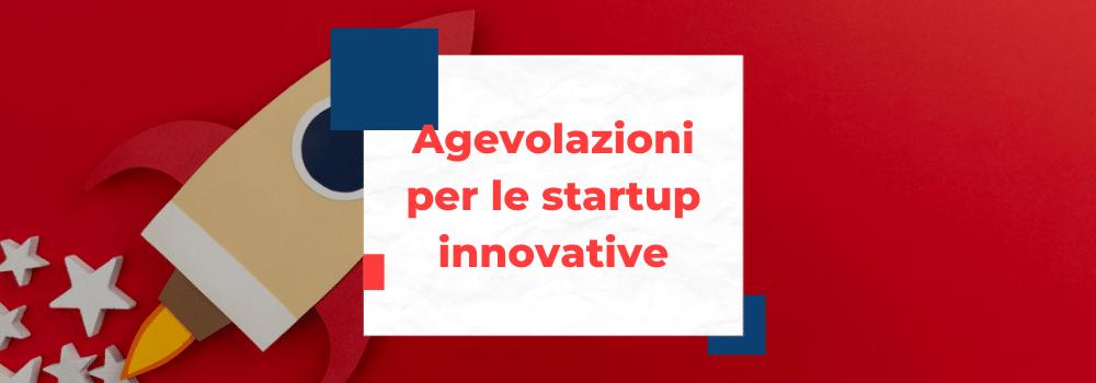 agevolazioni per le startup innovative