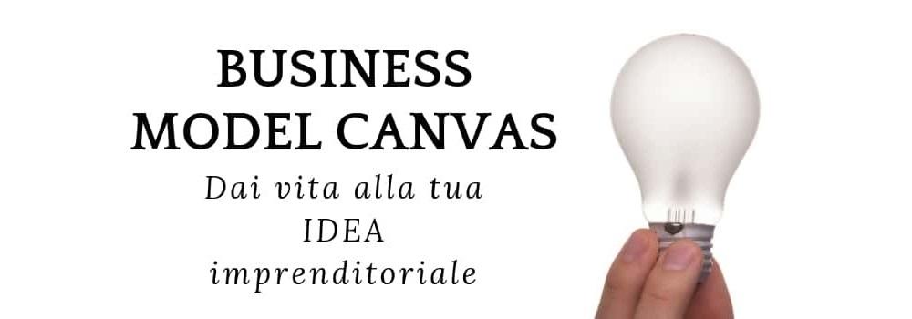 business model canvas idea progetto