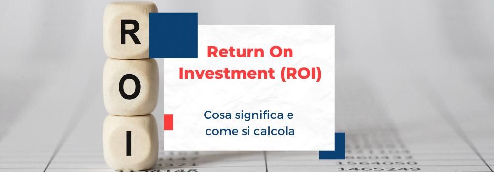 Calcolo ROI (Return On Investment): Formula e Significato