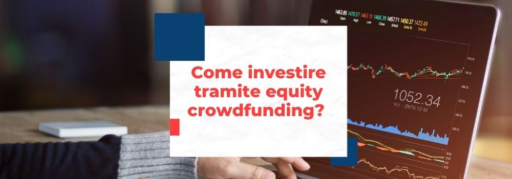 Come investire tramite equity crowdfunding