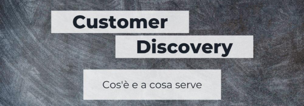 customer discovery cos'è e a cosa serve