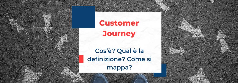 Customer Journey, Cos'è Qual è la definizione Come si mappa