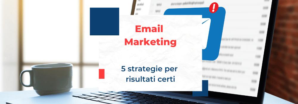 Email Marketing, 5 strategie di successo