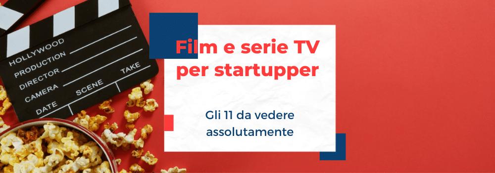 Film e serie tv per startupper e imprenditori