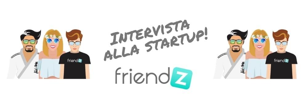 friendz intervista startup italiana
