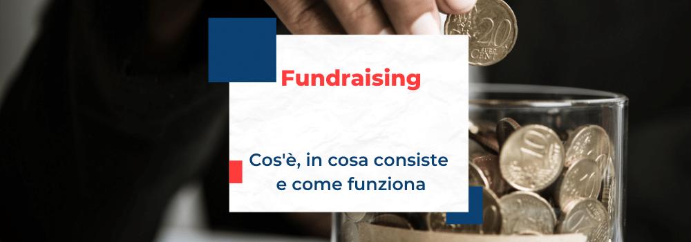 Fundraising, cos'è e come funziona