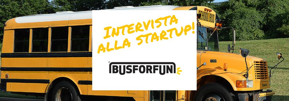 intervista alla startup busforfun