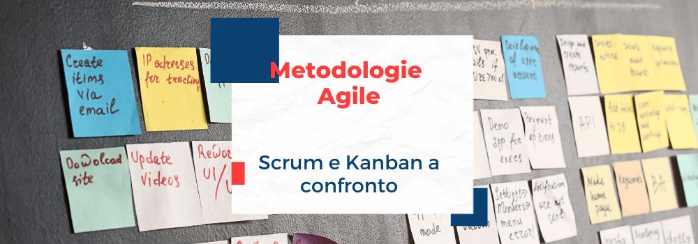 Metodologie Agile, scrum e kanban a confronto