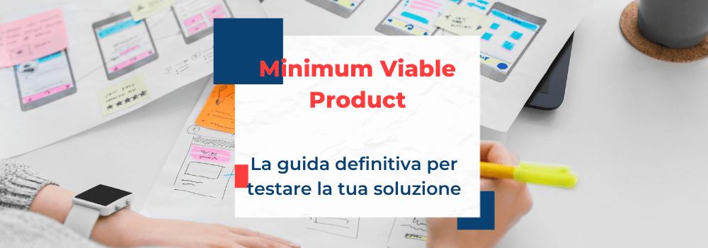 Minimum Viable Product (MVP), cos'è e come farlo startup