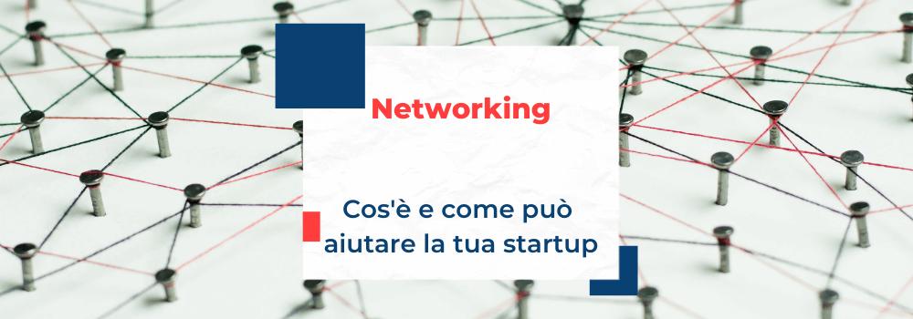 Networking, cos'è e come può aiutare la tua startup a crescere