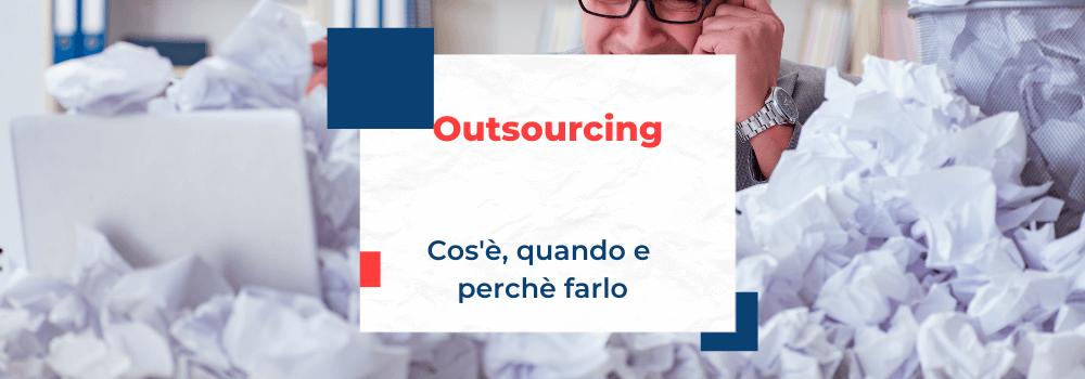 Outsourcing, cos'è, quando e perchè farlo