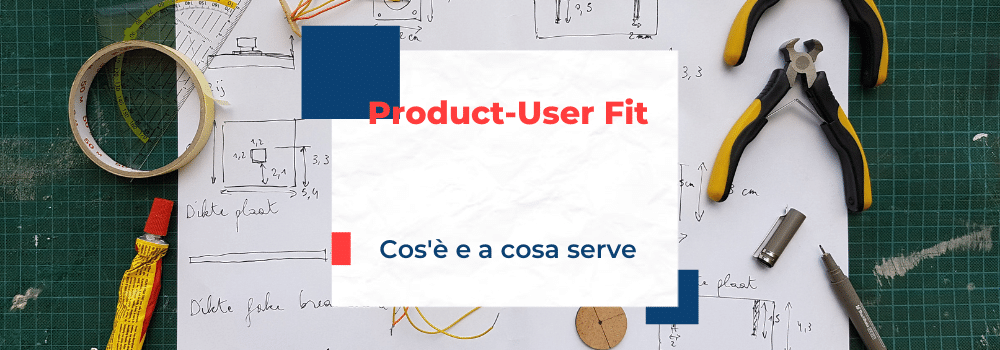 Product User Fit, cos'è e a cosa serve