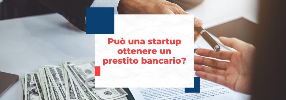 Può una startup ottenere un prestito da una banca