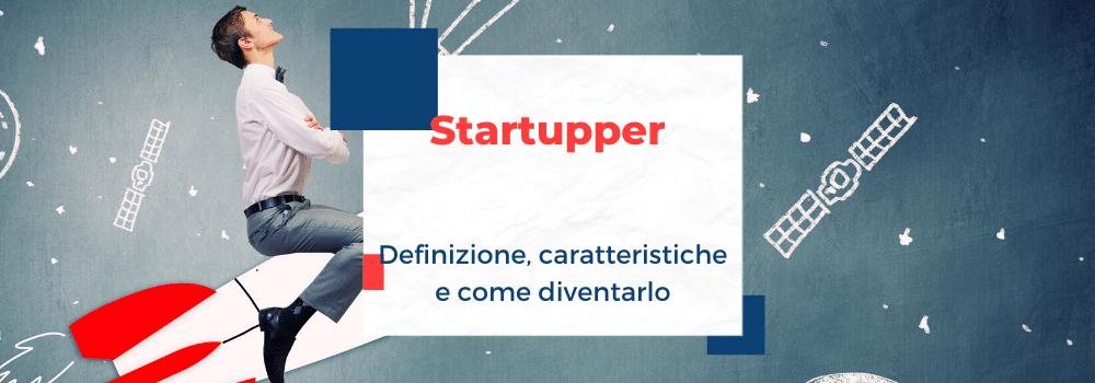 startupper definizione e caratteristiche