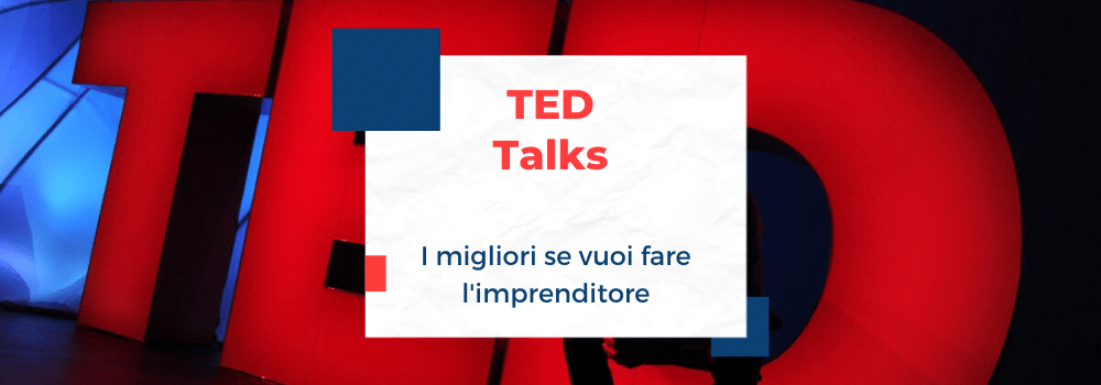 ted talk per imprenditori e startupper