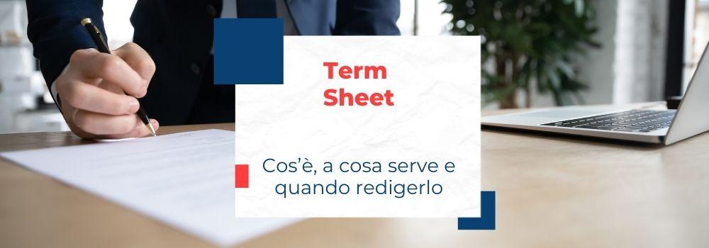 Term sheet: cos'è, a cosa serve e quando redigerlo