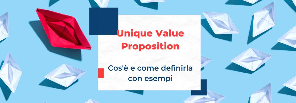 Unique Value Proposition, cos'è e come definirla
